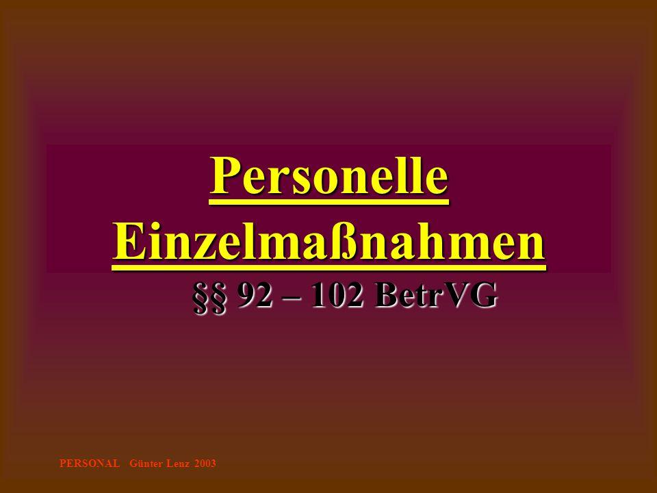 PERSONAL Günter Lenz 2003 Personelle Einzelmaßnahmen §§ 92 – 102 BetrVG