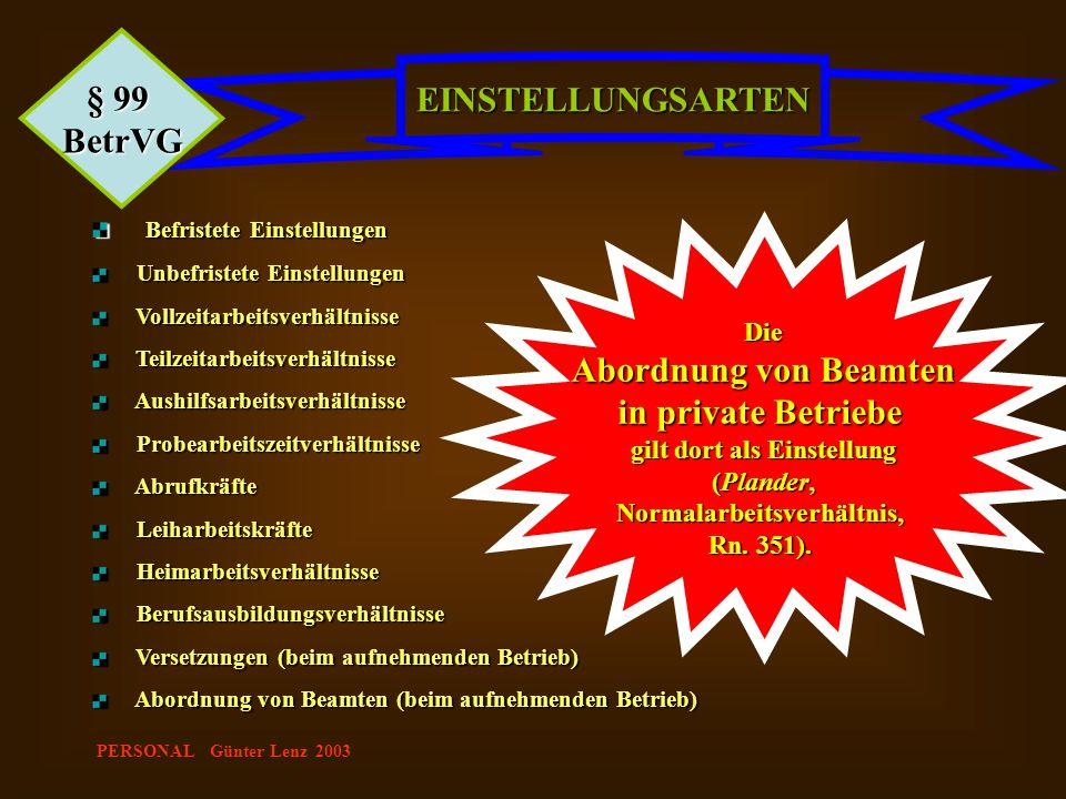 PERSONAL Günter Lenz 2003 EINSTELLUNGSARTEN § 99 BetrVG Befristete Einstellungen Befristete Einstellungen Unbefristete Einstellungen Unbefristete Eins