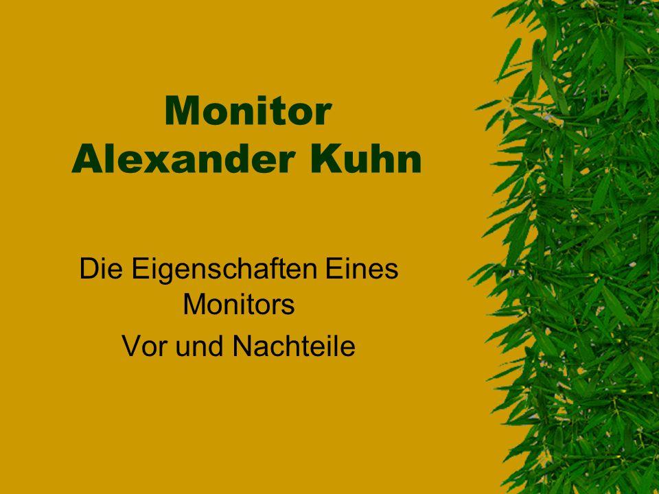 Monitor Alexander Kuhn Die Eigenschaften Eines Monitors Vor und Nachteile