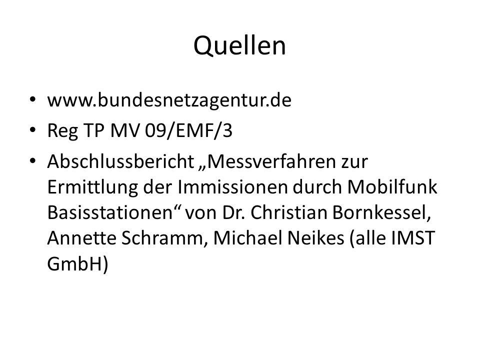 """Quellen www.bundesnetzagentur.de Reg TP MV 09/EMF/3 Abschlussbericht """"Messverfahren zur Ermittlung der Immissionen durch Mobilfunk Basisstationen"""" von"""