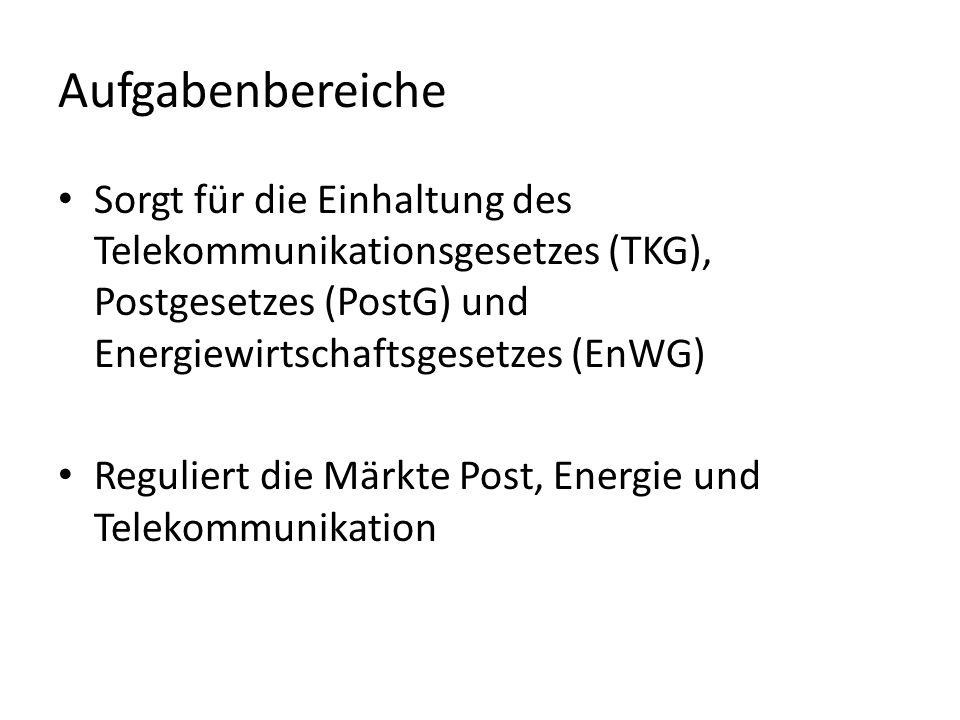 Aufgabenbereich Telekommunikation Regulierung des Wettbewerbs (Chancengleichheit) Bereitstellung und Verwaltung der Funkfrequenzen Aufklärung von Funkstörungen
