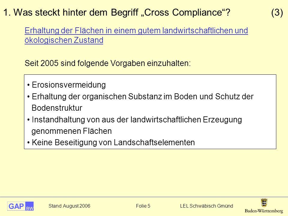 """Stand August 2006 Folie 5 LEL Schwäbisch Gmünd 1. Was steckt hinter dem Begriff """"Cross Compliance""""? (3) Erhaltung der Flächen in einem gutem landwirts"""