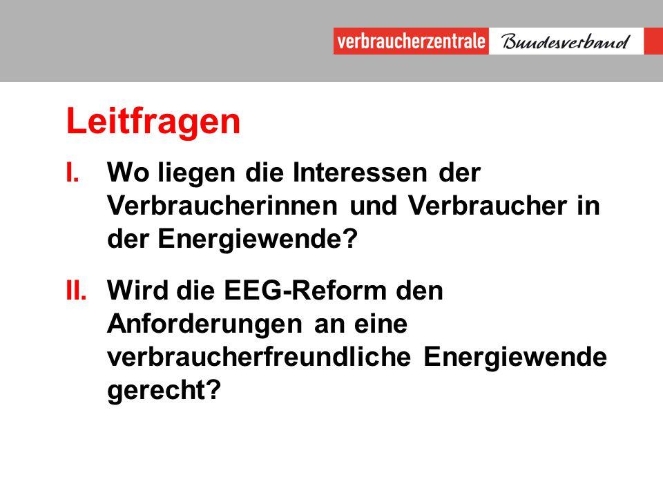 Leitfragen I.Wo liegen die Interessen der Verbraucherinnen und Verbraucher in der Energiewende.