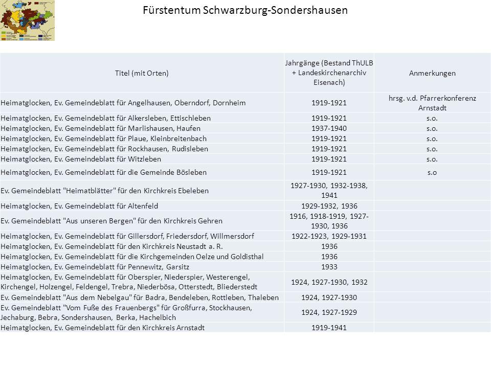 Fürstentum Schwarzburg-Sondershausen Titel (mit Orten) Jahrgänge (Bestand ThULB + Landeskirchenarchiv Eisenach) Anmerkungen Heimatglocken, Ev. Gemeind