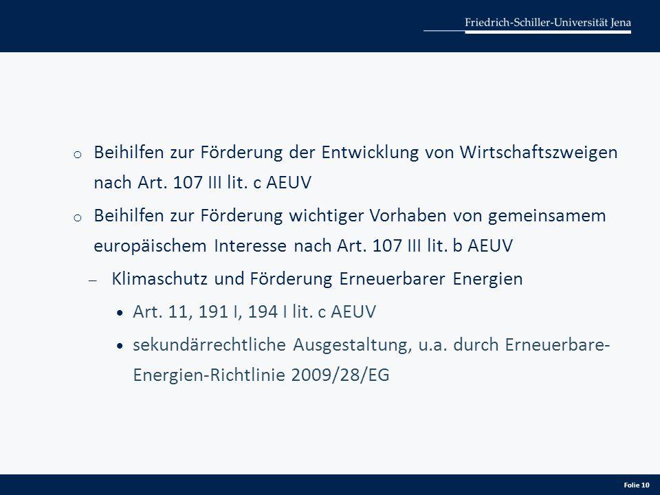 o Beihilfen zur Förderung der Entwicklung von Wirtschaftszweigen nach Art. 107 III lit. c AEUV o Beihilfen zur Förderung wichtiger Vorhaben von gemein