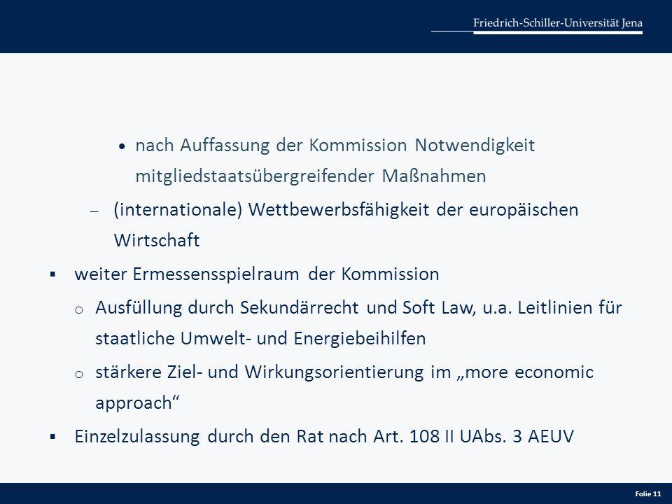  nach Auffassung der Kommission Notwendigkeit mitgliedstaatsübergreifender Maßnahmen ̶ (internationale) Wettbewerbsfähigkeit der europäischen Wirtsch