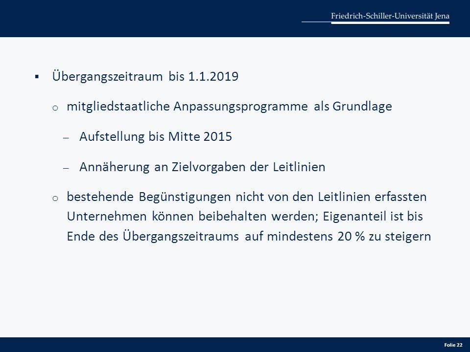  Übergangszeitraum bis 1.1.2019 o mitgliedstaatliche Anpassungsprogramme als Grundlage ̶ Aufstellung bis Mitte 2015 ̶ Annäherung an Zielvorgaben der