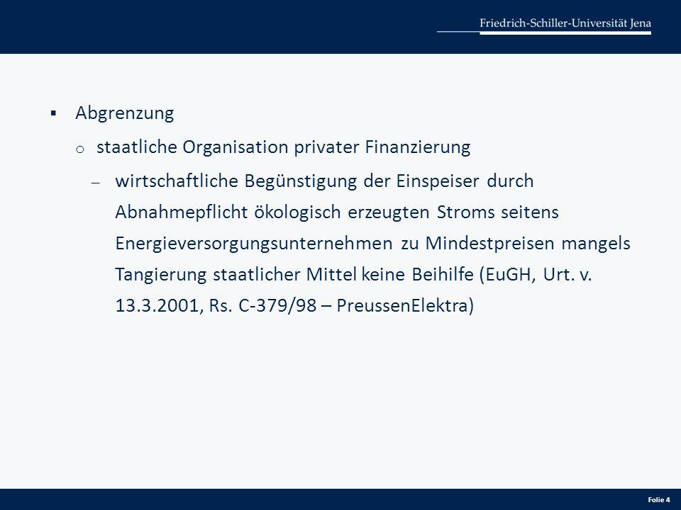 """b) Besondere Voraussetzungen für Beihilfen zur Förderung von Energie aus erneuerbaren Energiequellen  Kommission geht trotz bestehendem Sekundärrecht von Marktversagen aus, """"das mit Hilfe von Beihilfen zur Förderung von erneuerbaren Energien behoben werden kann. (Rn."""