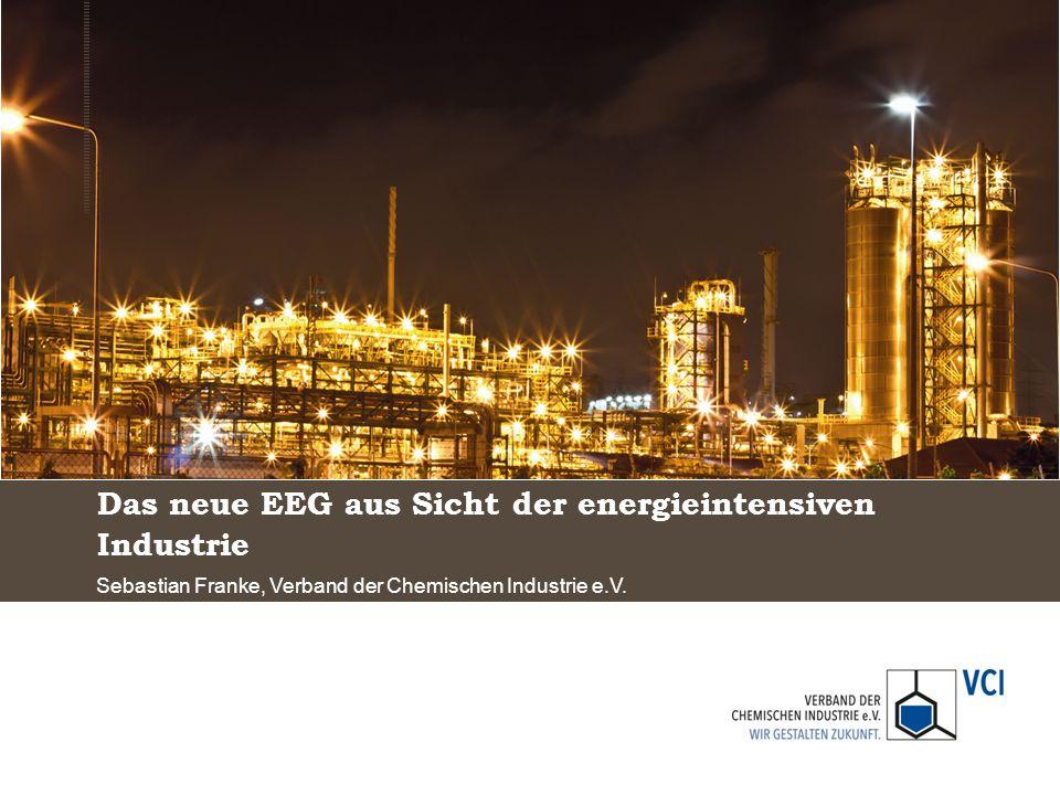 Agenda VCI und Chemieindustrie Erneuerbare Energien und das neue EEG – Besondere Ausgleichsregelung Erneuerbare Energien und das neue EEG – Eigenstromerzeugung Fazit