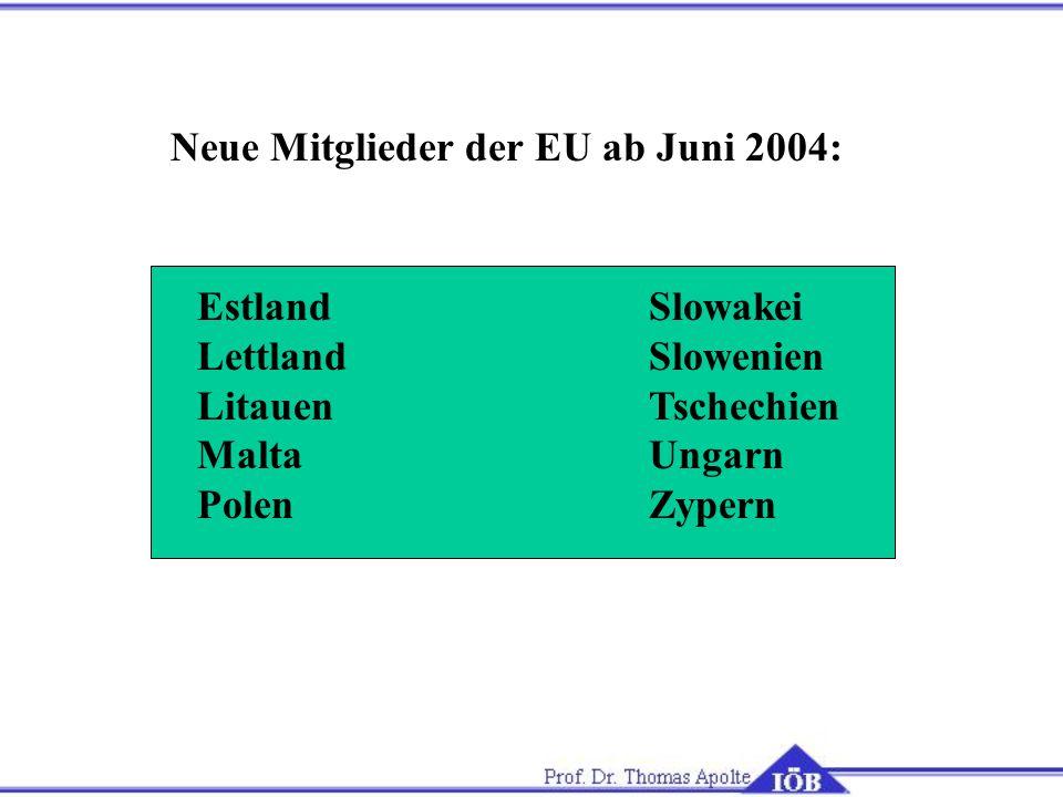 Neue Mitglieder der EU ab Juni 2004: Estland Lettland Litauen Malta Polen Slowakei Slowenien Tschechien Ungarn Zypern