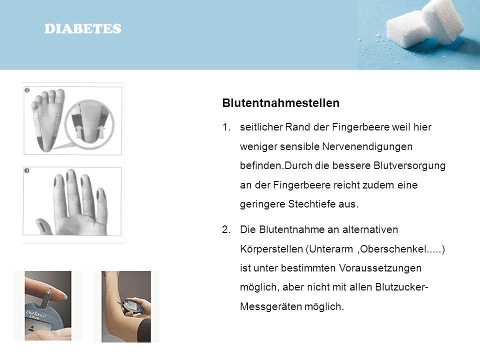 Blutentnahmestellen 1.seitlicher Rand der Fingerbeere weil hier weniger sensible Nervenendigungen befinden.Durch die bessere Blutversorgung an der Fin