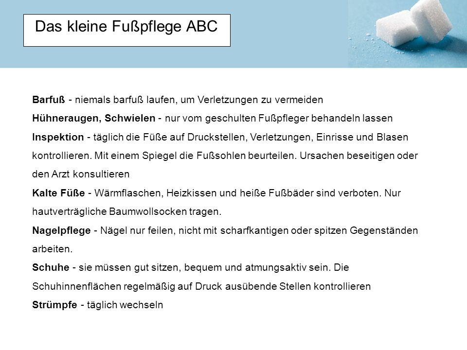 Das kleine Fußpflege ABC Barfuß - niemals barfuß laufen, um Verletzungen zu vermeiden Hühneraugen, Schwielen - nur vom geschulten Fußpfleger behandeln