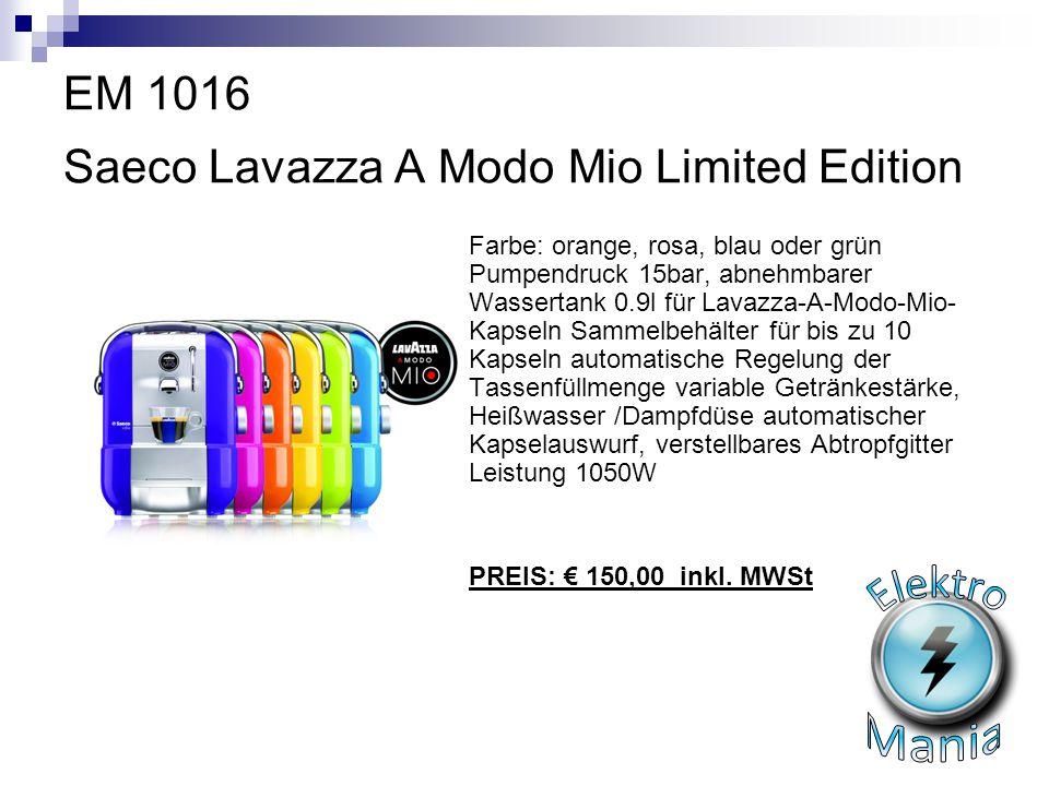 EM 1016 Saeco Lavazza A Modo Mio Limited Edition Farbe: orange, rosa, blau oder grün Pumpendruck 15bar, abnehmbarer Wassertank 0.9l für Lavazza-A-Modo