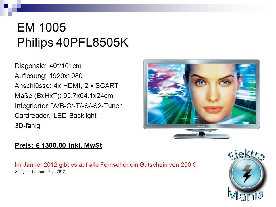 """EM 1005 Philips 40PFL8505K Diagonale: 40""""/101cm Auflösung: 1920x1080 Anschlüsse: 4x HDMI, 2 x SCART Maße (BxHxT): 95.7x64.1x24cm Integrierter DVB-C/-T"""