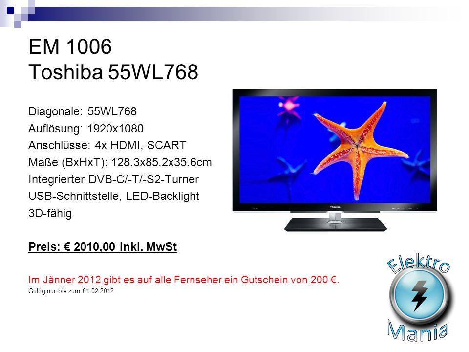 EM 1006 Toshiba 55WL768 Diagonale: 55WL768 Auflösung: 1920x1080 Anschlüsse: 4x HDMI, SCART Maße (BxHxT): 128.3x85.2x35.6cm Integrierter DVB-C/-T/-S2-T