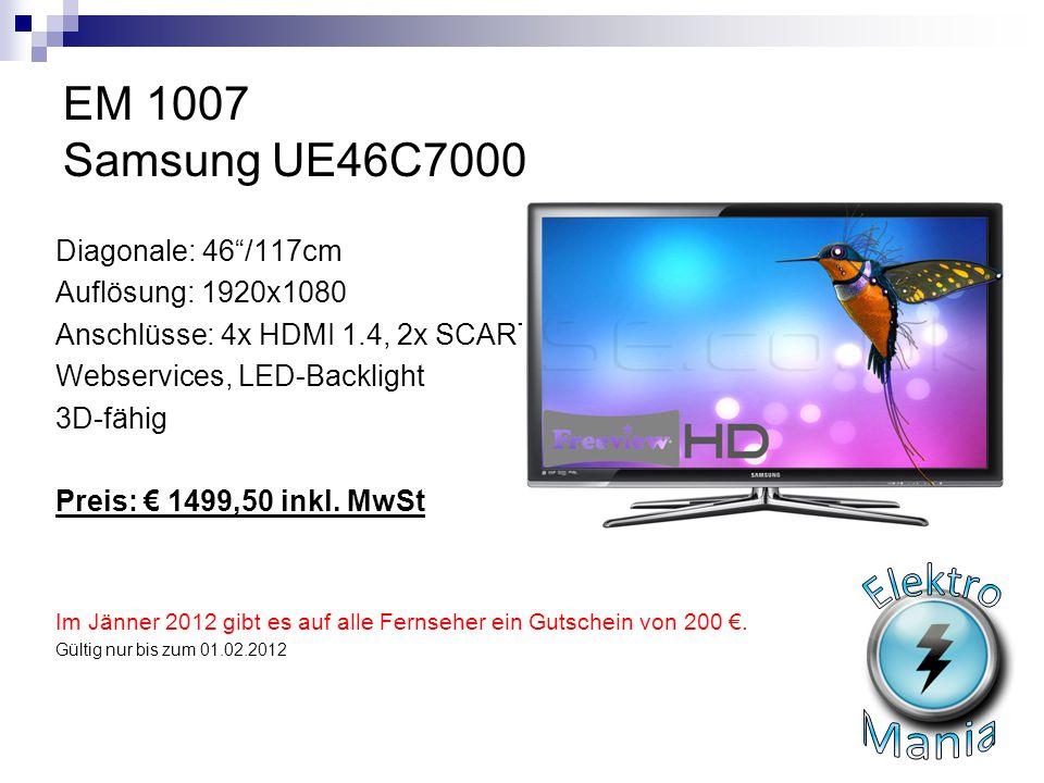 """EM 1007 Samsung UE46C7000 Diagonale: 46""""/117cm Auflösung: 1920x1080 Anschlüsse: 4x HDMI 1.4, 2x SCART Webservices, LED-Backlight 3D-fähig Preis: € 149"""