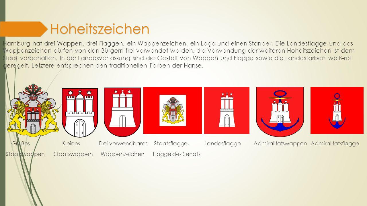 Hoheitszeichen Hamburg hat drei Wappen, drei Flaggen, ein Wappenzeichen, ein Logo und einen Stander. Die Landesflagge und das Wappenzeichen dürfen von