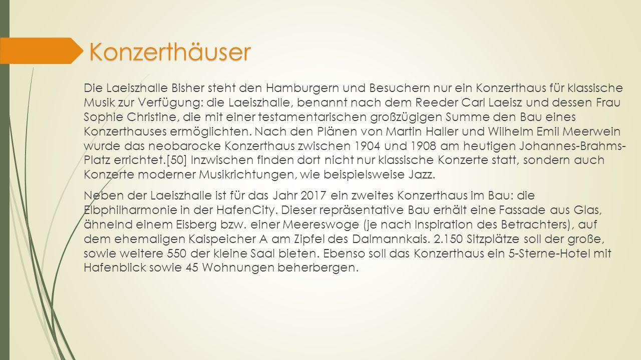 Konzerthäuser Die Laeiszhalle Bisher steht den Hamburgern und Besuchern nur ein Konzerthaus für klassische Musik zur Verfügung: die Laeiszhalle, benan