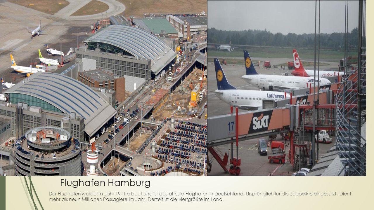 Flughafen Hamburg Der Flughafen wurde im Jahr 1911 erbaut und ist das älteste Flughafen in Deutschland. Ursprünglich für die Zeppeline eingesetzt. Die