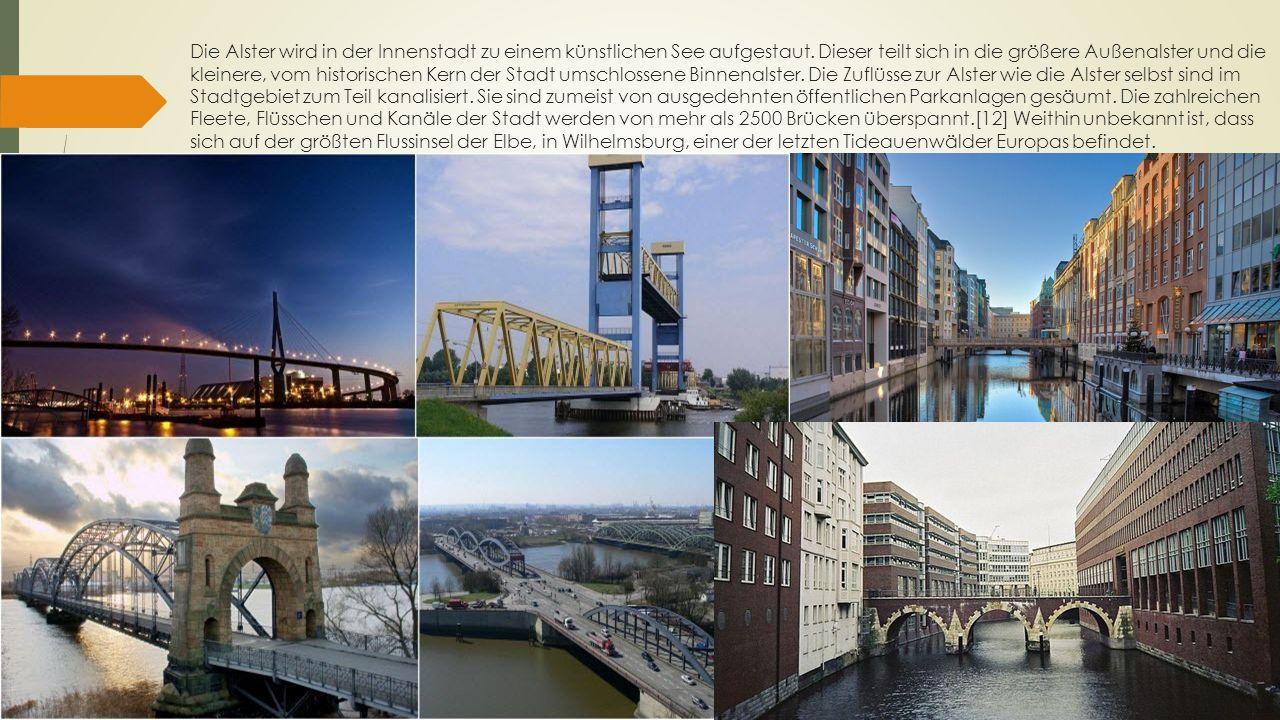Die Alster wird in der Innenstadt zu einem künstlichen See aufgestaut. Dieser teilt sich in die größere Außenalster und die kleinere, vom historischen