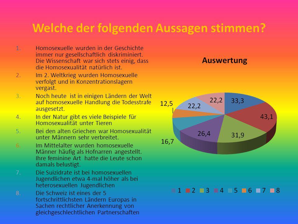 Welche der folgenden Aussagen stimmen? 1.Homosexuelle wurden in der Geschichte immer nur gesellschaftlich diskriminiert. Die Wissenschaft war sich ste