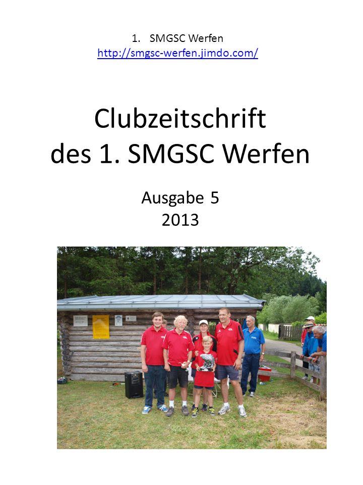 1.SMGSC Werfen http://smgsc-werfen.jimdo.com/ Clubzeitschrift des 1. SMGSC Werfen Ausgabe 5 2013