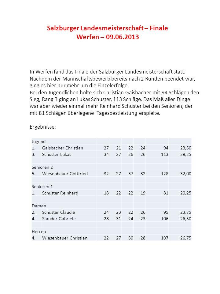 Salzburger Landesmeisterschaft – Finale Werfen – 09.06.2013 In Werfen fand das Finale der Salzburger Landesmeisterschaft statt. Nachdem der Mannschaft