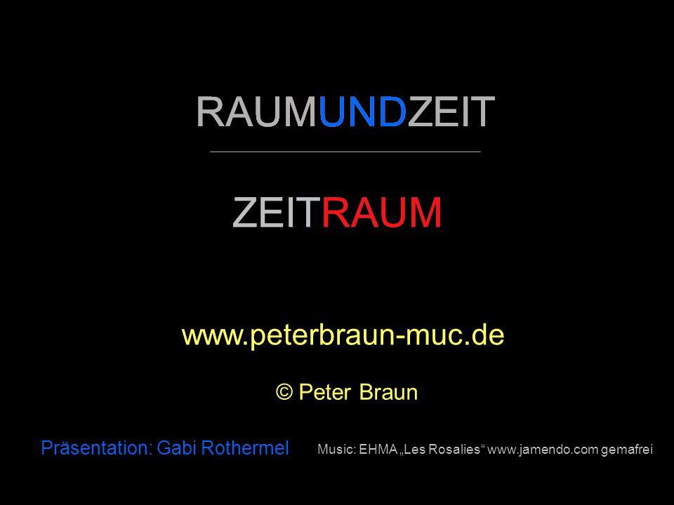 """RAUMUNDZEIT ZEITRAUM www.peterbraun-muc.de © Peter Braun Music: EHMA """"Les Rosalies www.jamendo.com gemafrei RAUMUNDZEIT ZEITRAUM Präsentation: Gabi Rothermel"""