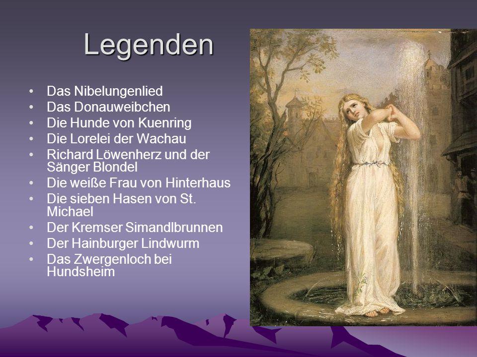 Legenden Das Nibelungenlied Das Donauweibchen Die Hunde von Kuenring Die Lorelei der Wachau Richard Löwenherz und der Sänger Blondel Die weiße Frau von Hinterhaus Die sieben Hasen von St.
