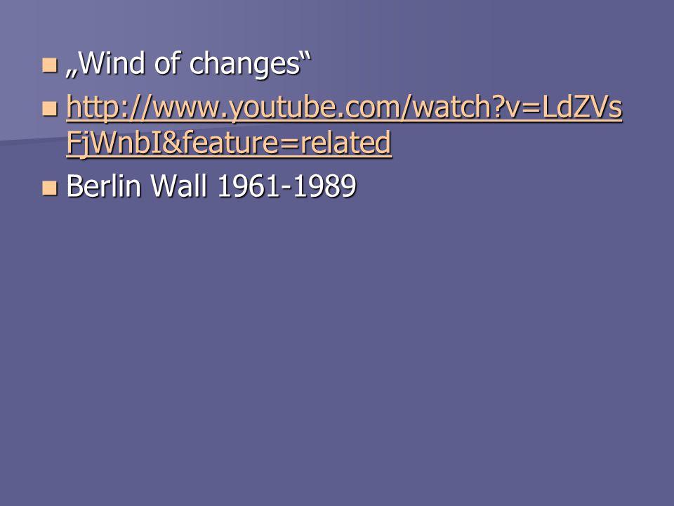 Wind of changes Wind of Change ist eine Rockballade der Scorpions.