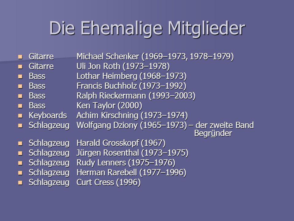 Die Ehemalige Mitglieder GitarreMichael Schenker (1969–1973, 1978–1979) GitarreMichael Schenker (1969–1973, 1978–1979) GitarreUli Jon Roth (1973–1978)