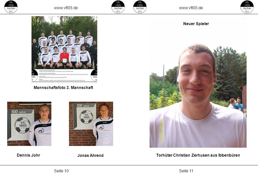 www.vfl05.de Seite 11Seite 10 ZEICHENERKLÄRUNG Erzeugt: 04.05.2011 04:33 Neuer Spieler Torhüter Christian Zerhusen aus Ibbenbüren Mannschaftsfoto 3.