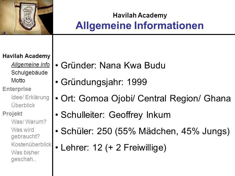 Havilah Academy Allgemeine Informationen Havilah Academy Allgemeine Info Schulgebäude Motto Enterprise Idee/ Erklärung Überblick Projekt Was/ Warum.