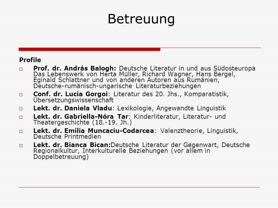Betreuung Profile  Prof. dr. András Balogh: Deutsche Literatur in und aus Südosteuropa Das Lebenswerk von Herta Müller, Richard Wagner, Hans Bergel,
