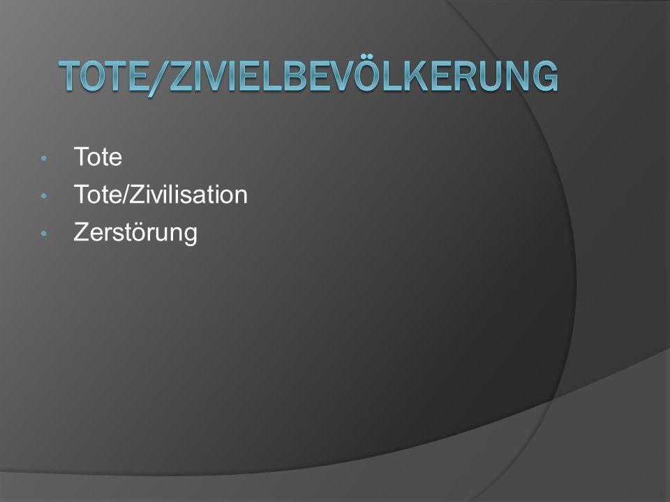 Tote Tote/Zivilisation Zerstörung