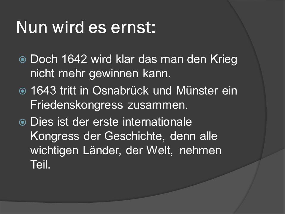  Doch 1642 wird klar das man den Krieg nicht mehr gewinnen kann.