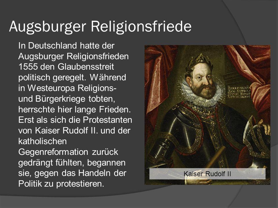 Augsburger Religionsfriede In Deutschland hatte der Augsburger Religionsfrieden 1555 den Glaubensstreit politisch geregelt.