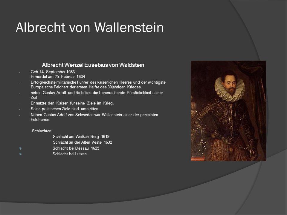 Albrecht von Wallenstein Albrecht Wenzel Eusebius von Waldstein - Geb.14.