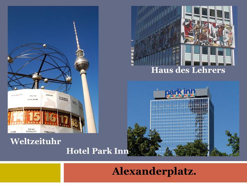 Alexanderplatz. Haus des Lehrers Hotel Park Inn Weltzeituhr
