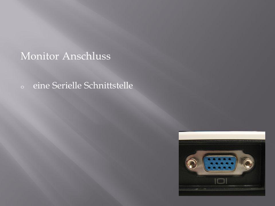Monitor Anschluss o eine Serielle Schnittstelle