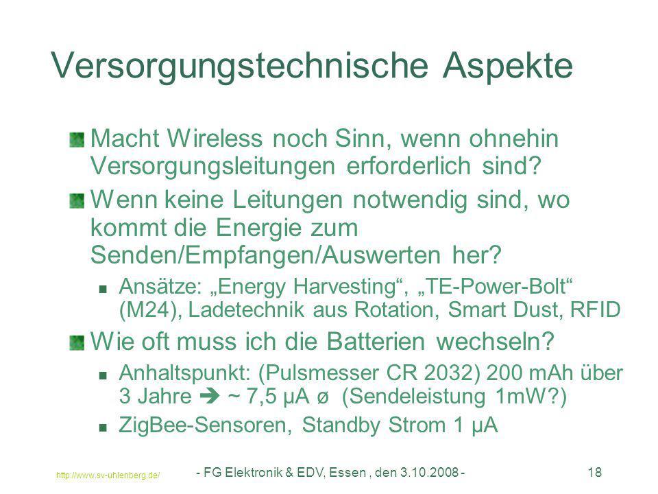 http://www.sv-uhlenberg.de/ - FG Elektronik & EDV, Essen, den 3.10.2008 -18 Versorgungstechnische Aspekte Macht Wireless noch Sinn, wenn ohnehin Verso
