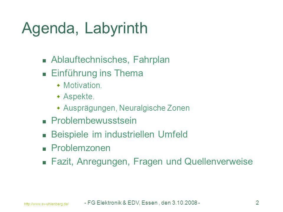 http://www.sv-uhlenberg.de/ - FG Elektronik & EDV, Essen, den 3.10.2008 -2 Agenda, Labyrinth Ablauftechnisches, Fahrplan Einführung ins Thema  Motiva