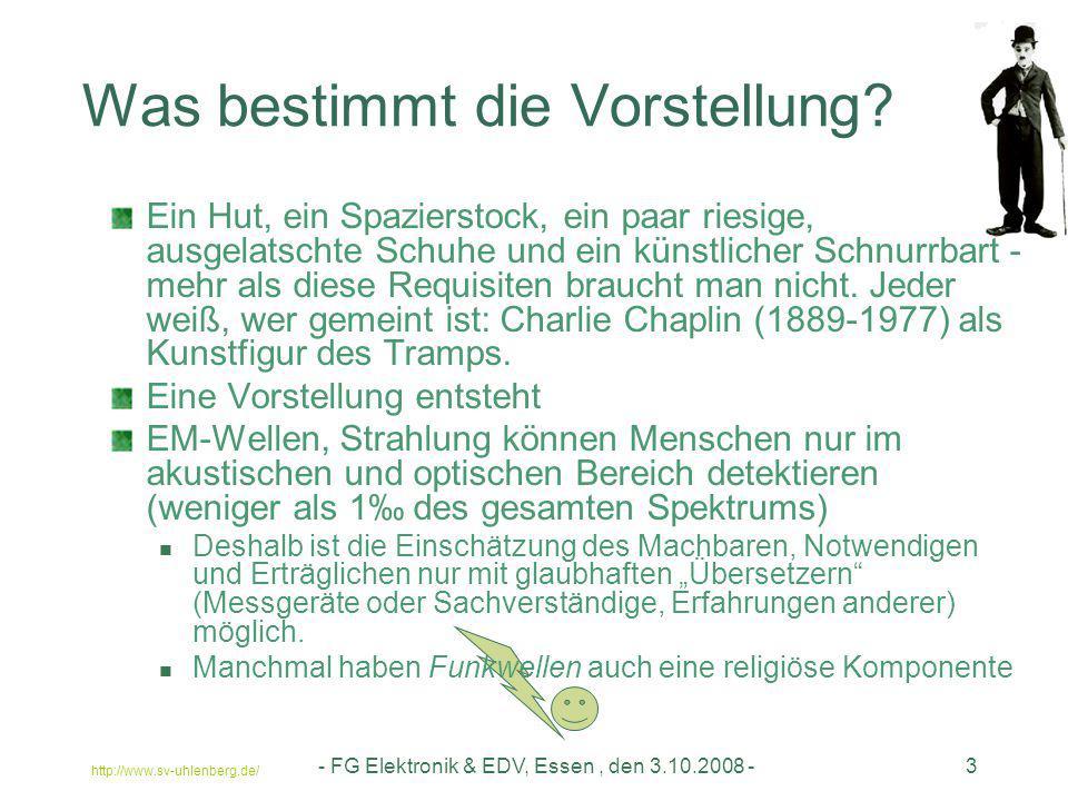 http://www.sv-uhlenberg.de/ - FG Elektronik & EDV, Essen, den 3.10.2008 -3 Was bestimmt die Vorstellung? Ein Hut, ein Spazierstock, ein paar riesige,