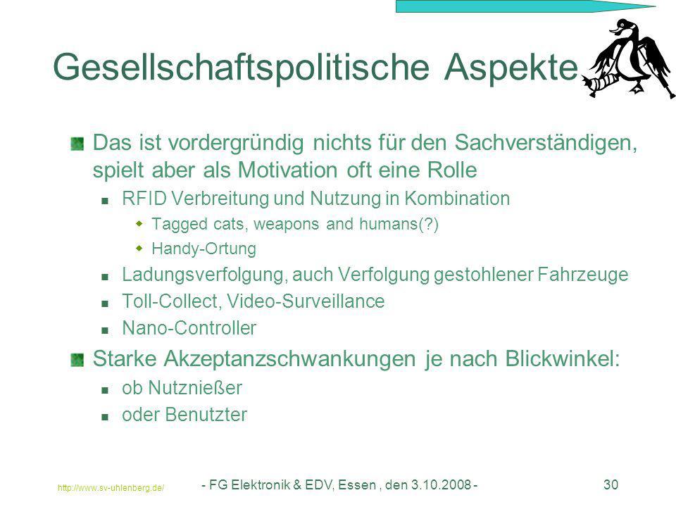 http://www.sv-uhlenberg.de/ - FG Elektronik & EDV, Essen, den 3.10.2008 -30 Gesellschaftspolitische Aspekte Das ist vordergründig nichts für den Sachv