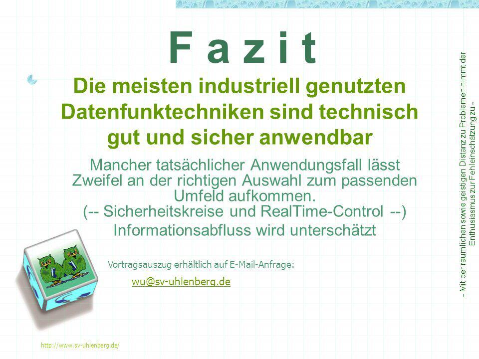 http://www.sv-uhlenberg.de/ Die meisten industriell genutzten Datenfunktechniken sind technisch gut und sicher anwendbar F a z i t - Mit der räumliche