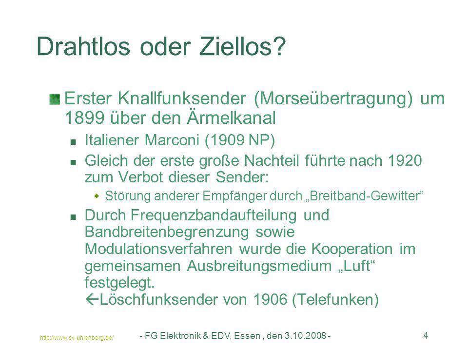 http://www.sv-uhlenberg.de/ - FG Elektronik & EDV, Essen, den 3.10.2008 -15 Triebfedern Was sind Vorteile für den industriellen Nutzer Mobilität Flexibilität Bei richtiger Planung, geringe Kosten Zuverlässigkeit/Sicherheit im Nahbereich (< ~5m) Leichte Installation Verfügbarkeit Orte besser und verschleißfrei erreichbar, die zuvor gar nicht oder nur aufwendig zu überwachen waren (rotierende Ausrüstung, fliegende Objekte usw.) Potential Zusatznutzen zur bestehenden Infrastruktur hinzuzufügen