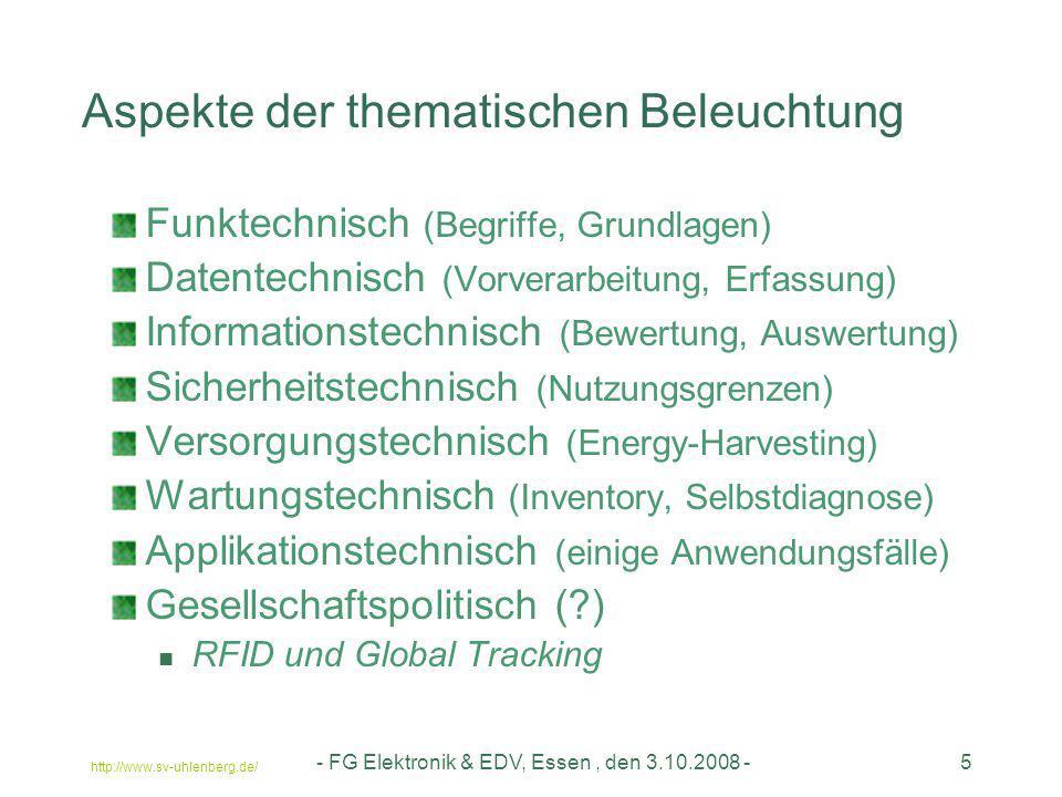http://www.sv-uhlenberg.de/ - FG Elektronik & EDV, Essen, den 3.10.2008 -6 Interferenzen, Beugung, Streuung, Reflektion Effekte, die nicht jeder richtig einordnet Schmuckattribut: Übertragungsmedium unterliegt keinem Verschleiß (Luft nutzt nicht ab) Antennen, Frequenzbereiche, Felder ISM Band ( Industrial, Scientific, Medical, billig und gut?) Elektrosmog.