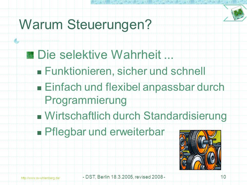 http://www.sv-uhlenberg.de/ - DST, Berlin 18.3.2005, revised 2008 -10 Warum Steuerungen.