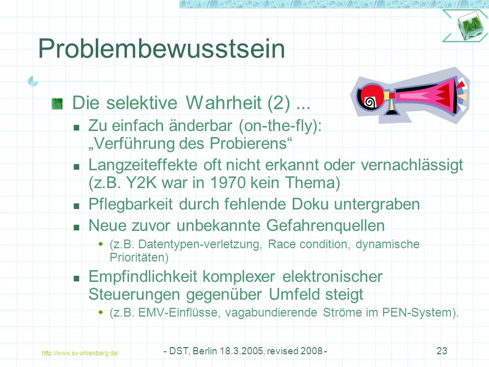 http://www.sv-uhlenberg.de/ - DST, Berlin 18.3.2005, revised 2008 -23 Problembewusstsein Die selektive Wahrheit (2)...