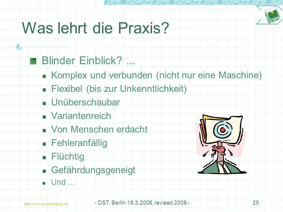 http://www.sv-uhlenberg.de/ - DST, Berlin 18.3.2005, revised 2008 -25 Was lehrt die Praxis.